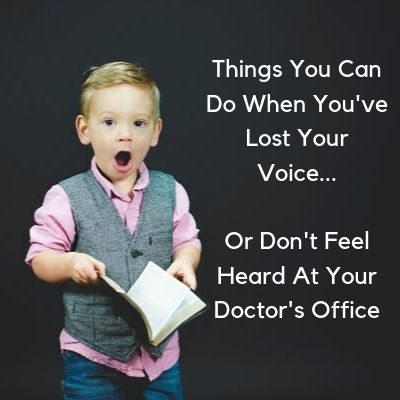 Losing Your Voice: What It Means For You At The Doctor's Office